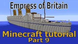 Minecraft. RMS Empress of Britain Tutorial Part 9