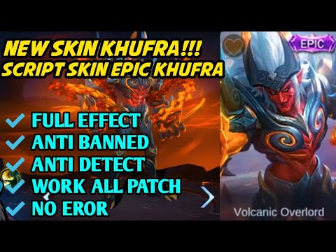 Script Skin Terbaru Khufra Epic Volcanic Overlord Mlbb Mobile Legends Youtube
