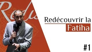 Download Redécouvrir la Fatiha [1/4] - Nouman Ali Khan