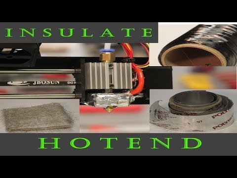 How To - Insulate Hotend of 3D Printer - to Prevent Clogs