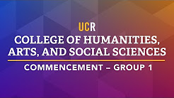 2017 UCR College of Humanities, Arts, and Social Sciences Commencement - Group 1