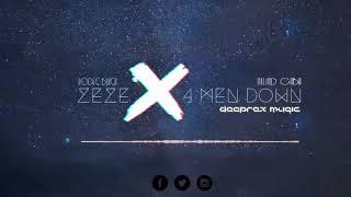 Zeze X 4 MEN DOWN - DEEPREX MUSIC