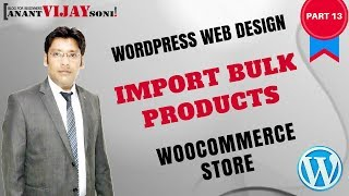 [PART 13] How to Import Bulk Products In WooCommerce - WordPress Web Design Hindi Tutorial