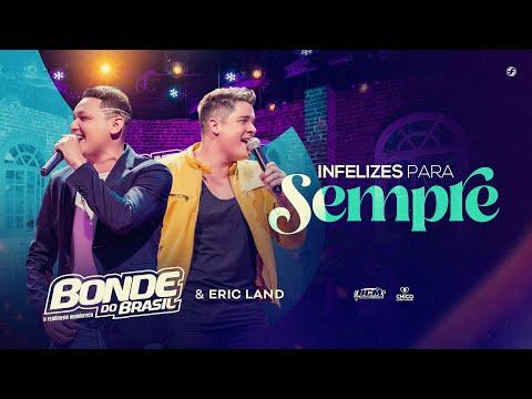Bonde do Brasil – Infelizes para sempre ft. Eric Land
