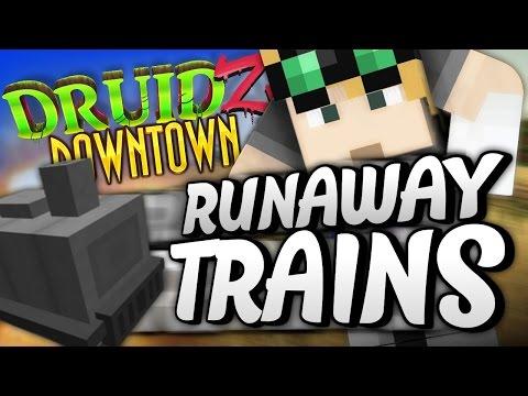 Minecraft Mods Druidz Downtown #87 - Runaway Trains