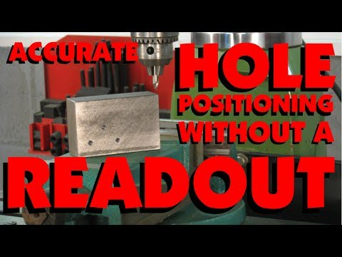 HOW TO POSITION HOLES ACCURATELY ON A MILL WITHOUT USING A DIGITAL READOUT, MARC LECUYER
