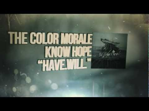 The Color Morale - Have.Will