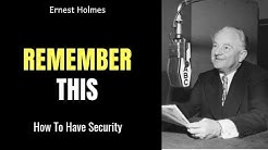 Remember This - Ernest Holmes - How To Have Security - without music