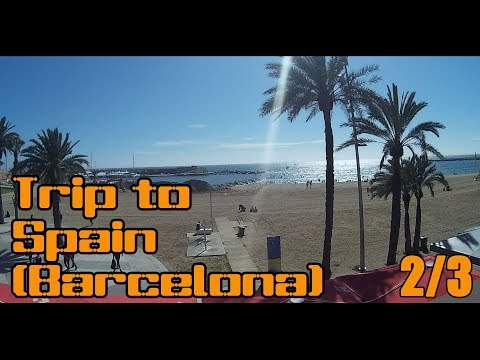 Trip to Spain (Barcelona) 2/3