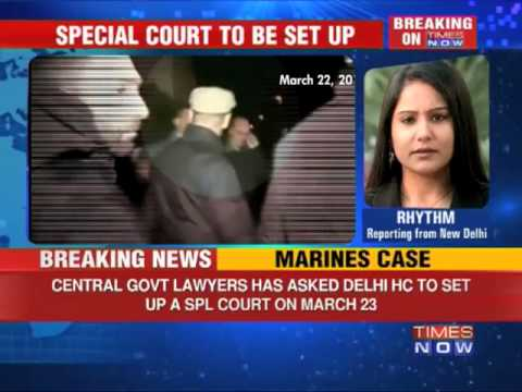 Marines case: Special Court to be set up