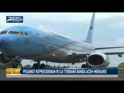 Pesawat Kepresidenan RI Uji Terbang Banda Aceh Merauke