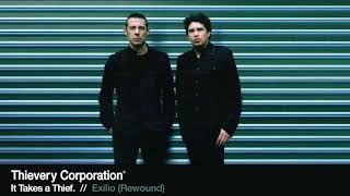 Thievery Corporation - Exilio Rewound [Official Audio]