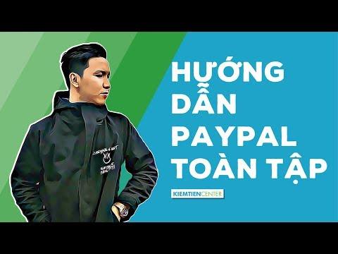 Paypal Toàn Tập - Đăng Ký, Xác Thực, Gửi Tiền, Rút Tiền | Kiemtiencenter