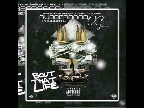 Rubberband OG- Bout that life