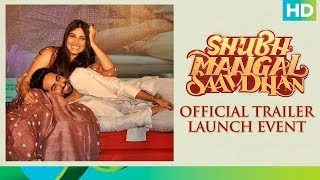 Shubh Mangal Saavdhan | Official Trailer Launch Event