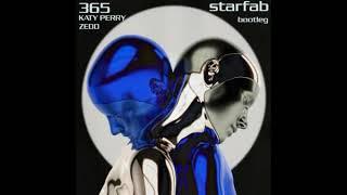 Zedd, Katy Perry - 365 (StarFab Bootleg)