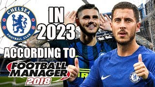 Chelsea In 2023 According To Football Manager 2018