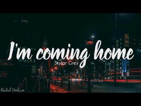 Skylar Grey - I'm coming home (Lyrics)