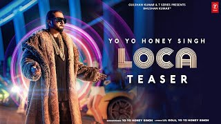 LOCA Song Teaser | Yo Yo Honey Singh | Bhushan Kumar | Video Releasing 3rd March 2020