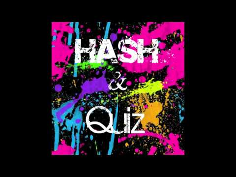 Hash & Quiz - Just Cant Stand It