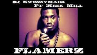 Dj Swizzymack x Meek Mill - Flamerz (Philly Anthem)