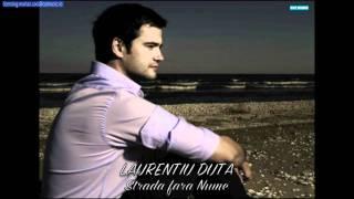 Laurentiu Duta - Strada fara nume (Official Single)