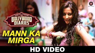 Mann Ka Mirga Video Song | Bollywood Diaries