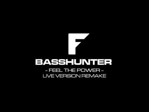 BassHunter - Feel The Power (Live Version Remake)