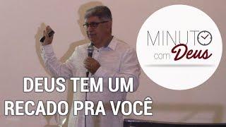 DEUS TEM UM RECADO PRA VOCÊ - PREGAÇÃO COMPLETA MINUTO COM DEUS (Pr. Edvaldo Oliveira)