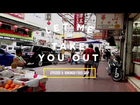 Let Me Take You Out | Episode 8: Binondo Food Trip