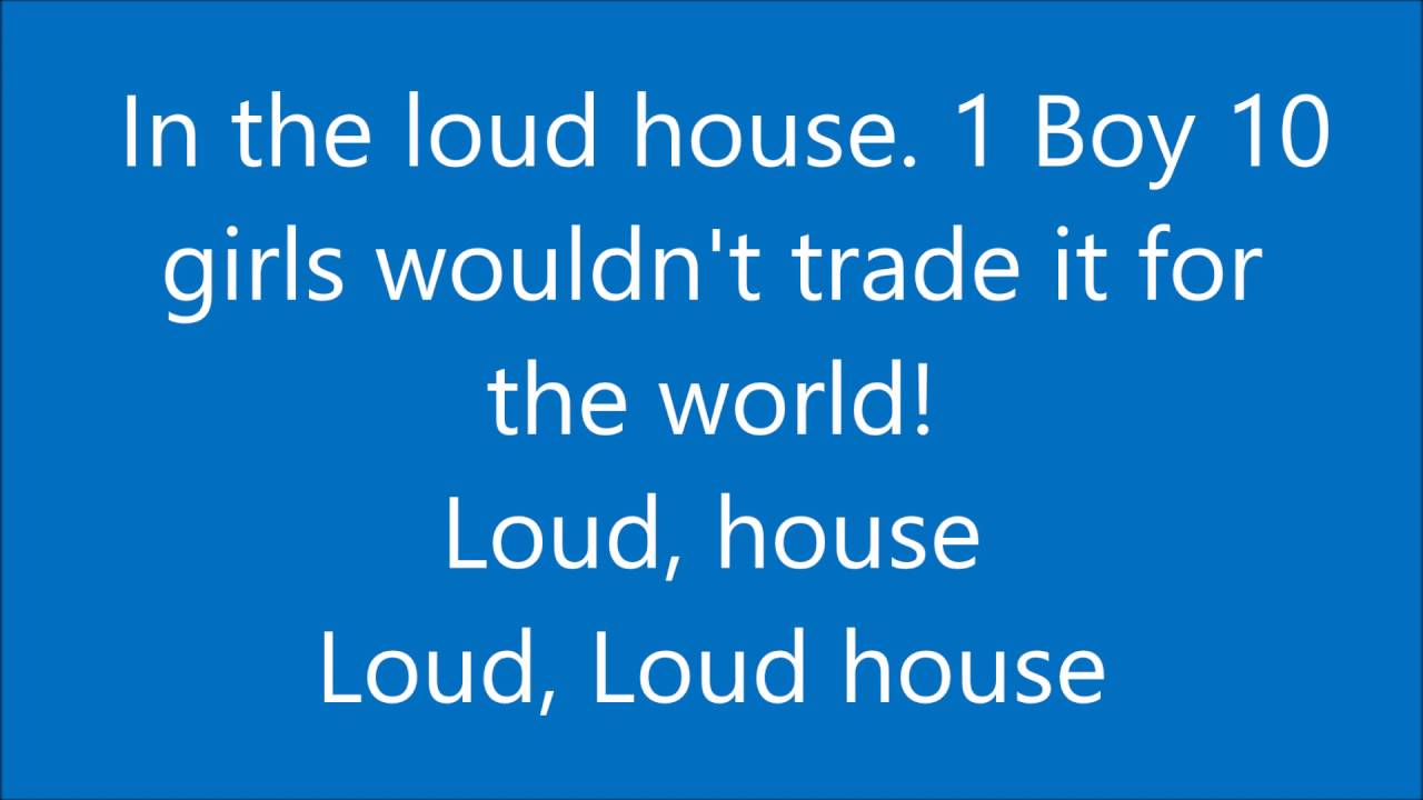 The Loud House Extended Theme Song Lyrics Youtube