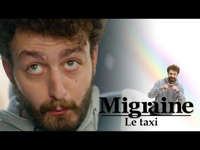 Migraine de Roman Frayssinet : Taxi - Clique - CANAL+