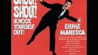 Ernie Maresca - Shout! Shout! Knock yourself out