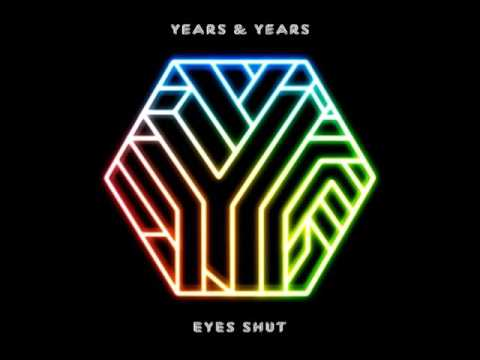 Years & Years - Eyes Shut (Danny Dove Remix)