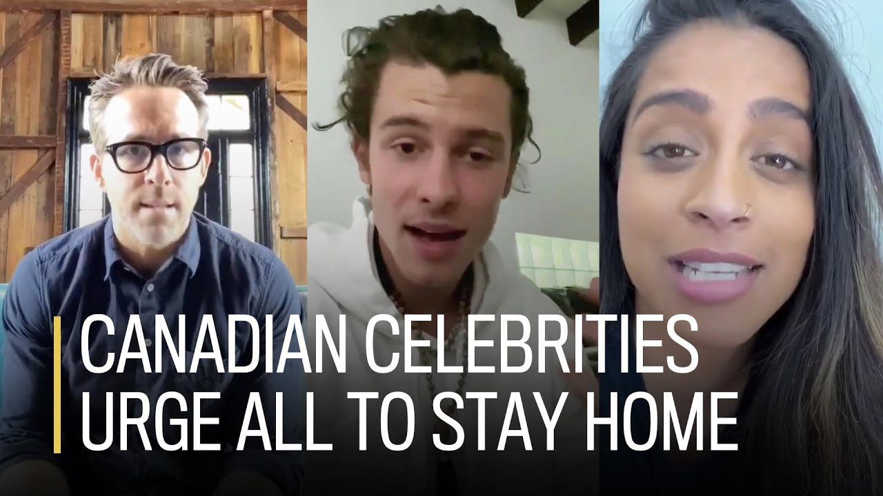 Canadian celebrities are urging everyone to stay home to fight COVID-19