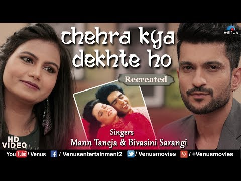 Chehra Kya Dekhte Ho - Recreated | Feat : Mann Taneja & Bivasini Sarangi | Bollywood Recreated Songs