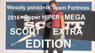 Wesoly poradnik Team Fortress 2 (2016): Scout