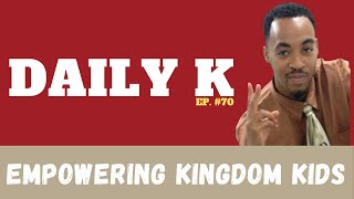 Empowering Kingdom Kids to be Royalty in Life | Daily K Ep. 70 | Pittman Sports | KTTeeV.com