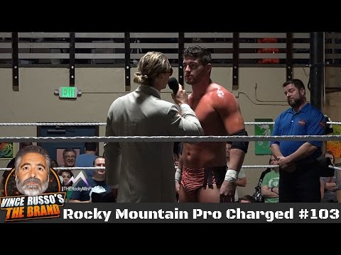 The Rocky Mountain Pro - Charged #103 - Pro Wrestling