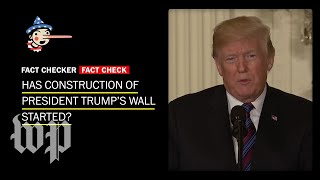 Fact Check: Has construction of Trump's border wall started?
