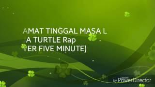 SELAMAT TINGGAL MASA LALU RAPP BY NINJA TURTLE (COVER five minutes)