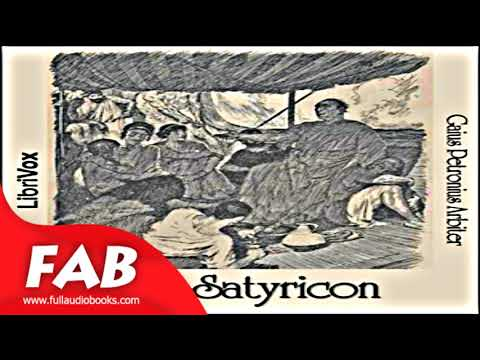 The Satyricon Full Audiobook by Gaius Petronius ARBITER by Classics (Antiquity), Satire