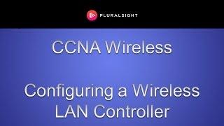 cisco ccna wireless configuring a wireless lan controller