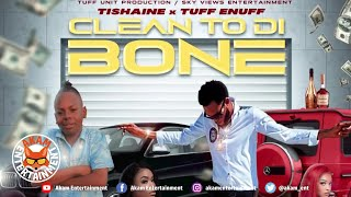 Tishaine, Tuff Enuff - Clean To Di Bone [Audio Visualizer]