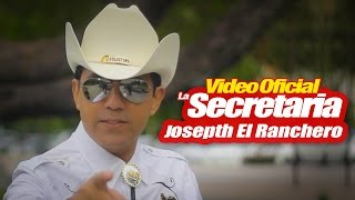JOSEPTH EL RANCHERO · LA SECRETARIA (Video Oficial)