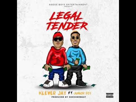 Klever Jay Ft. Junior Boy – Legal Tender [AUDIO OFFICIAL]