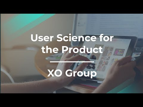 How to Use User Science to Your Product's Benefit by XO Group PM