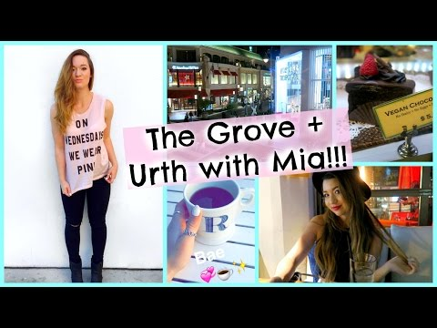 THE GROVE + URTH CAFFE WITH MIA!!!
