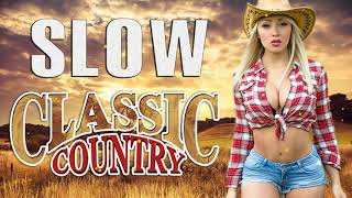 Slow Country Songs Playlist - Top Relaxing Country Music 2020 - Best Country Songs Collection