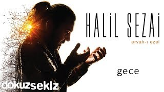 Halil Sezai - Gece (Official Audio)